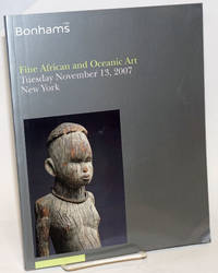 Bonhams 1793. Fine African and Oceanic Art, Lots 2000-2274; Tuesday November 13, 2007