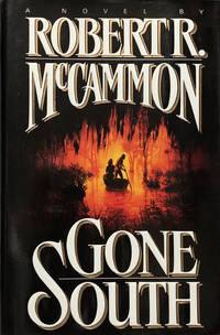 Gone South by Robert R. McCammon - First Ed. - 1992 - from 2ndHandBooks.com (SKU: AA-HC-3930)