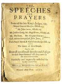 Two Restoration Tracts: the Speeches and Prayers of Some of the Late King's Judges ...; The Speeches Discourses and Prayers .