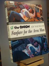 Fanfare for the Area Man: The Onion Ad Nauseam Complete News Archives, Vol. 15