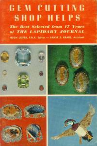 Gem Cutting Shop Helps; the Best Selected from 17 Years of the Lapidary Journal