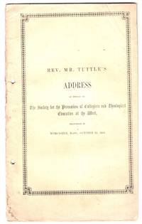 An address in behalf of the Society for the Promotion of Collegiate and Theological Education at the West : delivered at its tenth anniversary in Worcester, Massachusetts, October 26th, 1853