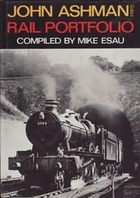 John Ashman FRPS Rail Portfolio by  Mike Esau - 1st Edition - 1988 - from Train World Pty Ltd (SKU: UB-4766)