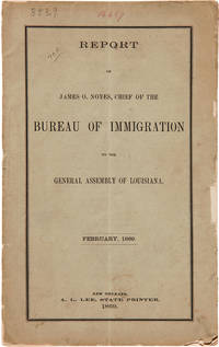 REPORT OF THE BUREAU OF IMMIGRATION TO THE GENERAL ASSEMBLY OF LOUISIANA. JANUARY, 1869
