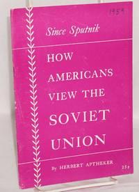 image of Since Sputnik: how Americans view the Soviet Union