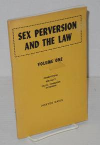 Sex perversion and the law: volume one; exhibitionism, bestiality, erotic symbolism (fetishism)