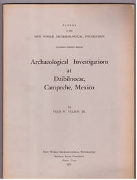 Archaeological Investigations at Dzibilnocac, Campeche, Mexico. Papers of the New World Archaeological Foundation No. 33