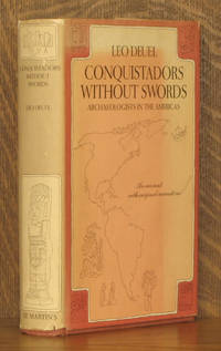 CONQUISTADORS WITHOUT SWORDS - ARCHAEOLOGISTS IN THE AMERICAS