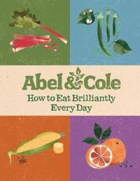 How to Eat Brilliantly Everyday