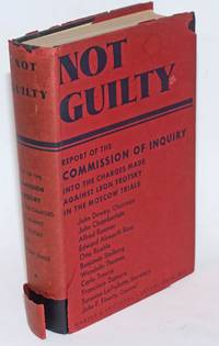 Not guilty.  Report of the Commission of Inquiry into the Charges made against Leon Trotsky in the Moscow Trials