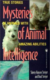 Mysteries of Animal Intelligence : True Stories of Animals with Amazing Abilities