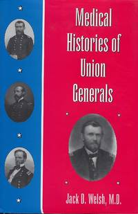 MEDICAL HISTORIES OF UNION GENERALS