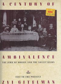 image of Century of Ambivalence:  Jews of Russia and the Soviet Union 1881 to