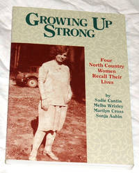 Growing Up Strong: Four North Country Women Recall Their Lives