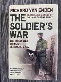 The Soldier's War The Great War through Veterans' eyes