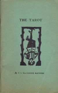 The Tarot: It's Occult Signification, Use in Fortune-Telling, and Method of Play, Etc.