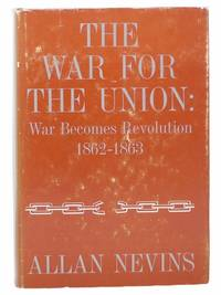 The War for the Union: War Becomes Revolution  1862 1863