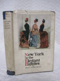 New York in the Elegant Eighties by Henry Collins Brown - Hardcover - 1926 - from Bill's Books and Biblio.co.uk