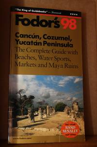 Cancun, Cozumel, Yucatan Peninsula '98  The Complete Guide with Beaches,  Water Sports,...