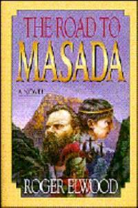 The Road to Masada : A Novel