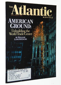 The Atlantic Monthly Magazine, July/August 2002: American Ground, Unbuilding the World Trade Center