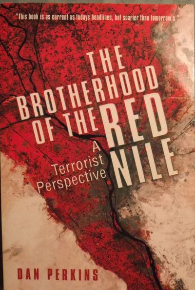 2012. PERKINS, Dan. THE BROTHERHOOD OF THE RED NILE: A TERRORIST PERSPECTIVE. Totowa, NJ: Lightening...