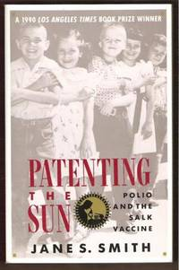PATENTING THE SUN Polio and the Salk Vaccine