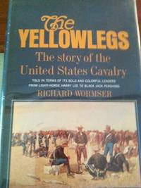 image of The Yellowlegs: The Story of the United States Cavalry