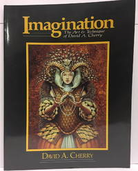 Imagination: The Art and Technique of David A. Cherry