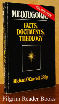 Medjugorje: Facts, Documents, Theology. 4th edition by  Michael O'Carroll CSSp. - Paperback - 1989 - from Pilgrim Reader Books - IOBA and Biblio.co.uk