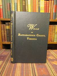 Wills of Rappahannock County, Virginia 1656-1692