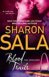 Blood Trails (The Searchers) by Sharon Sala - 2011-05-07 - from Books Express and Biblio.com