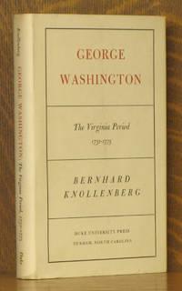 GEORGE WASHINGTON THE VIRGINIA PERIOD 1732-1775