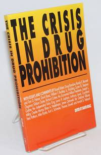 The Crisis in Drug Prohibition
