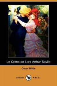 Le Crime de Lord Arthur Savile (Dodo Press) (French Edition) by Oscar Wilde - 2008-10-10 - from Books Express and Biblio.com