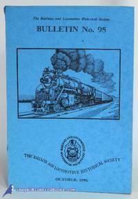 The Railway & Locomotive Historical Society, Bulletin No. 95 (October,  1956)