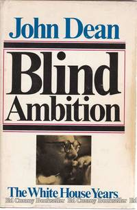 Blind Ambition The White House Years by  John Dean - First Edition - 1976 - from Ed Conroy Bookseller and Biblio.com