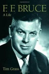 F. F. Bruce: A Life