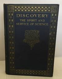 Discovery Or the Spirit and Service of Science