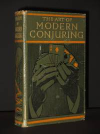 The Art of Modern Conjuring: And Drawing Room Entertainment