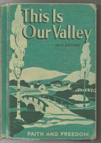 This Is Our Valley 1953 Faith and Freedom Reader
