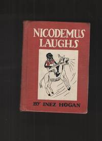 Nicodemus Laughs by  Inez Hogan - Hardcover - 1953 - from Elders Bookstore and Biblio.com