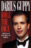 Roll the Dice : A True Saga of Love, Money and Betrayal