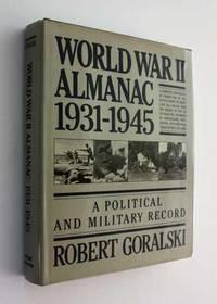 World War II Almanac 1931-1945: A Political and Military Record