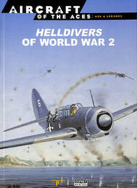 Aircraft Of The Aces : Men And Legends 18 : Helldivers Of World War 2
