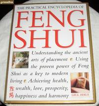 The Practical Encyclopedia of Feng Shui by  Gill Hale - Hardcover - 2001 - from Grimalkin Books (SKU: 001635)