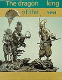 The Dragon King of the Sea : Japanese Decorative Art of the Meiji Period from the John R. Young...