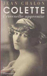 Colette: L'e?ternelle apprentie (Grandes biographies) (French Edition)