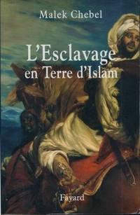 L'Esclavage en Terre d'Islam Un Tabou bien gardé