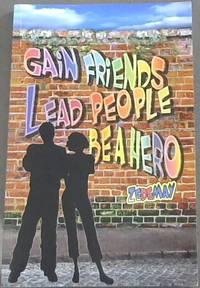 Gain Friends, Lead People, Be a Hero
